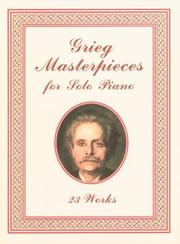 Cover of: Grieg Masterpieces for Solo Piano | Edvard Grieg