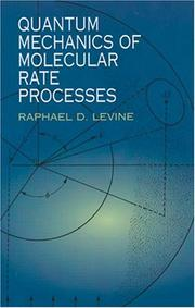 Cover of: Quantum mechanics of molecular rate processes