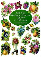Cover of: Old-time fruits and flowers vignettes in full color | Carol Belanger Grafton