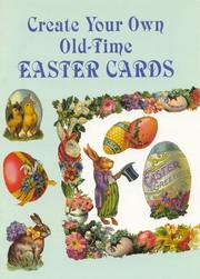 Cover of: Create Your Own Old-Time Easter Cards