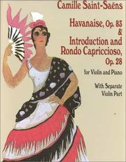 Cover of: Havanaise, Op. 83, & Introduction and Rondo Capriccioso, Op. 28, for Violin an
