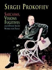 Cover of: Sarcasms, Visions Fugitives and Other Short Works for Piano |