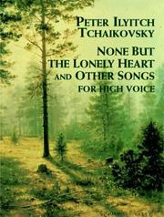 Cover of: None But the Lonely Heart and Other Songs: For High Voice