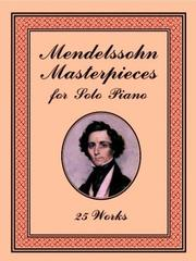 Cover of: Mendelssohn Masterpieces for Solo Piano