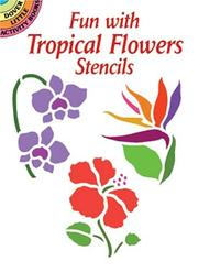 Cover of: Fun with Tropical Flowers Stencils