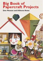 Big Book of Papercraft Projects (Other Paper Crafts) by Don Munson, Allianora Rosse