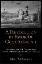 Cover of: A revolution in favor of government | Max M. Edling