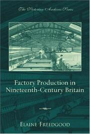 Cover of: Factory Production in Nineteenth-Century Britain (The Victorian Archives Series, 2)