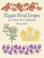 Cover of: Elegant Floral Designs for Artists and Craftspeople | Marty Noble