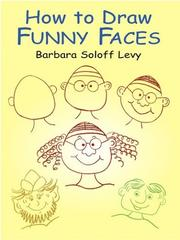 Cover of: How to Draw Funny Faces (How to Draw | Barbara Soloff Levy