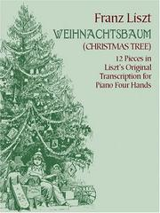 Cover of: Weihnachtsbaum (Christmas Tree): 12 Pieces for Piano Four Hands in Liszt's Original Transcription