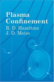 Cover of: Plasma confinement | R. D. Hazeltine