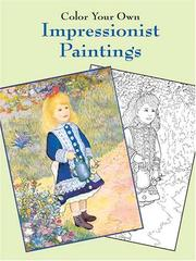 Cover of: Color Your Own Impressionist Paintings