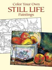 Cover of: Color Your Own Still Life Paintings