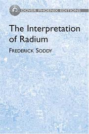 Cover of: interpretation of radium and the structure of the atom | Soddy, Frederick