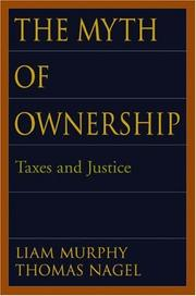 Cover of: The Myth of Ownership: Taxes and Justice
