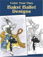 Cover of: Color Your Own Bakst Ballet Designs (Color Your Own)
