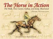 Cover of: The Horse in Action | Henry Wynmalen