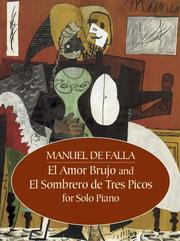 Cover of: El Amor Brujo and El Sombrero de Tres Picos for Solo Piano