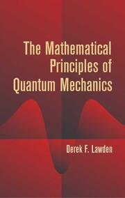 Cover of: The Mathematical Principles of Quantum Mechanics | Derek F. Lawden