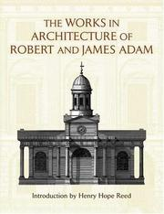 The works in architecture of Robert and James Adam by Adam, Robert