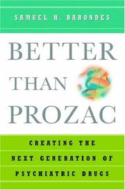 Cover of: Better than Prozac | Samuel H. Barondes