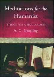 Cover of: Meditations for the humanist | A. C. Grayling