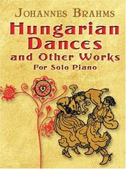 Cover of: Hungarian Dances and Other Works for Solo Piano