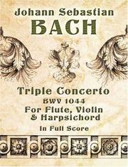Cover of: Triple Concerto, BWV 1044, for Flute, Violin and Harpsichord in Full Score