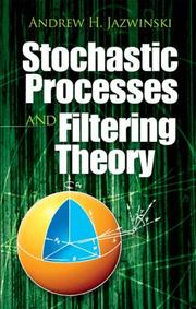Stochastic processes and filtering theory by Andrew H. Jazwinski