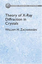 Theory of X-ray diffraction in crystals by William H. Zachariasen