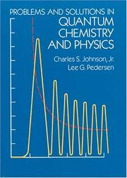 Cover of: Problems and solutions in quantum chemistry and physics | Charles S. Johnson