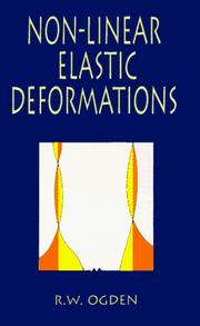 Cover of: Non-linear elastic deformations | R. W. Ogden