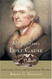Cover of: Mr. Jefferson's lost cause: land, farmers, slavery, and the Louisiana Purchase