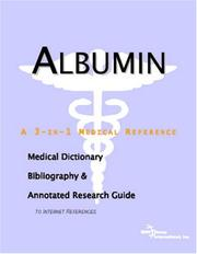 Cover of: Albumin - A Medical Dictionary, Bibliography, and Annotated Research Guide to Internet References