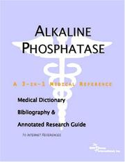 Cover of: Alkaline Phosphatase - A Medical Dictionary, Bibliography, and Annotated Research Guide to Internet References | ICON Health Publications