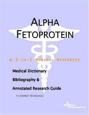 Cover of: Alpha Fetoprotein - A Medical Dictionary, Bibliography, and Annotated Research Guide to Internet References