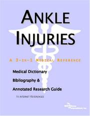 Cover of: Ankle Injuries - A Medical Dictionary, Bibliography, and Annotated Research Guide to Internet References | ICON Health Publications