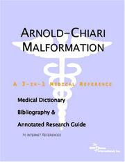 Cover of: Arnold-Chiari Malformation - A Medical Dictionary, Bibliography, and Annotated Research Guide to Internet References
