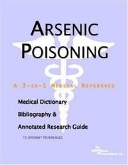 Cover of: Arsenic Poisoning - A Medical Dictionary, Bibliography, and Annotated Research Guide to Internet References | ICON Health Publications