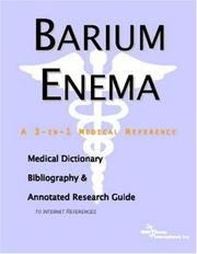 Cover of: Barium Enema - A Medical Dictionary, Bibliography, and Annotated Research Guide to Internet References | ICON Health Publications