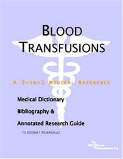 Cover of: Blood Transfusions - A Medical Dictionary, Bibliography, and Annotated Research Guide to Internet References
