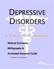 Cover of: Depressive Disorders - A Medical Dictionary, Bibliography, and Annotated Research Guide to Internet References