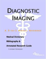 Cover of: Diagnostic Imaging - A Medical Dictionary, Bibliography, and Annotated Research Guide to Internet References | ICON Health Publications