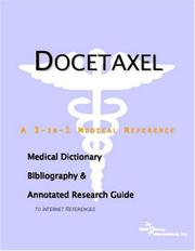 Docetaxel - A Medical Dictionary, Bibliography, and Annotated Research Guide to Internet References