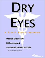 Cover of: Dry Eyes - A Medical Dictionary, Bibliography, and Annotated Research Guide to Internet References