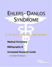 Cover of: Ehlers-Danlos Syndrome - A Medical Dictionary, Bibliography, and Annotated Research Guide to Internet References | ICON Health Publications