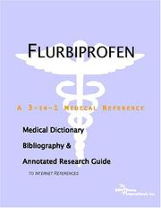 Cover of: Flurbiprofen - A Medical Dictionary, Bibliography, and Annotated Research Guide to Internet References