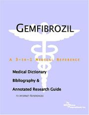 Cover of: Gemfibrozil - A Medical Dictionary, Bibliography, and Annotated Research Guide to Internet References | ICON Health Publications