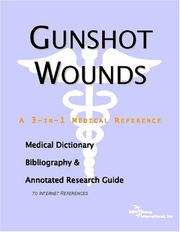Cover of: Gunshot Wounds - A Medical Dictionary, Bibliography, and Annotated Research Guide to Internet References